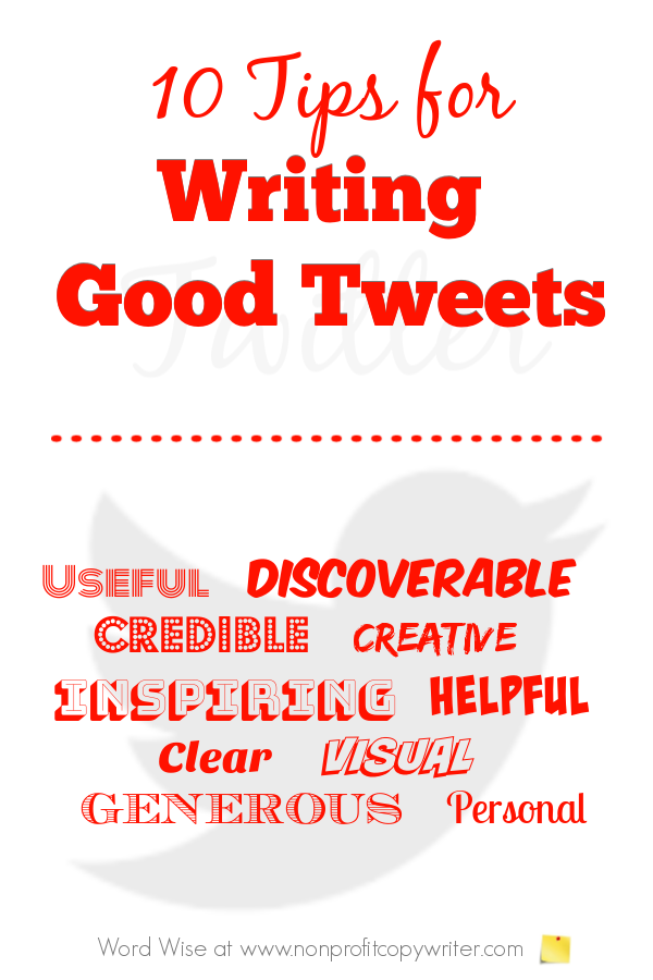 10 tips for writing good tweets with Word Wise at Nonprofit Copywriter #WritingTips #FreelanceWriting #socialmedia