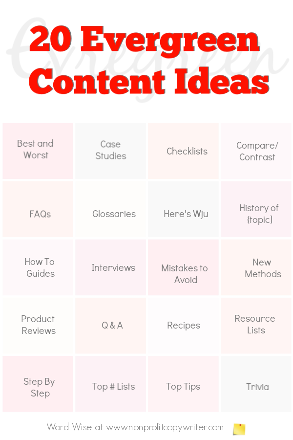 Try these 20 evergreen content ideas to build traffic to your #blog or website with Word Wise at Nonprofit Copywriter #blogging #WritingTips