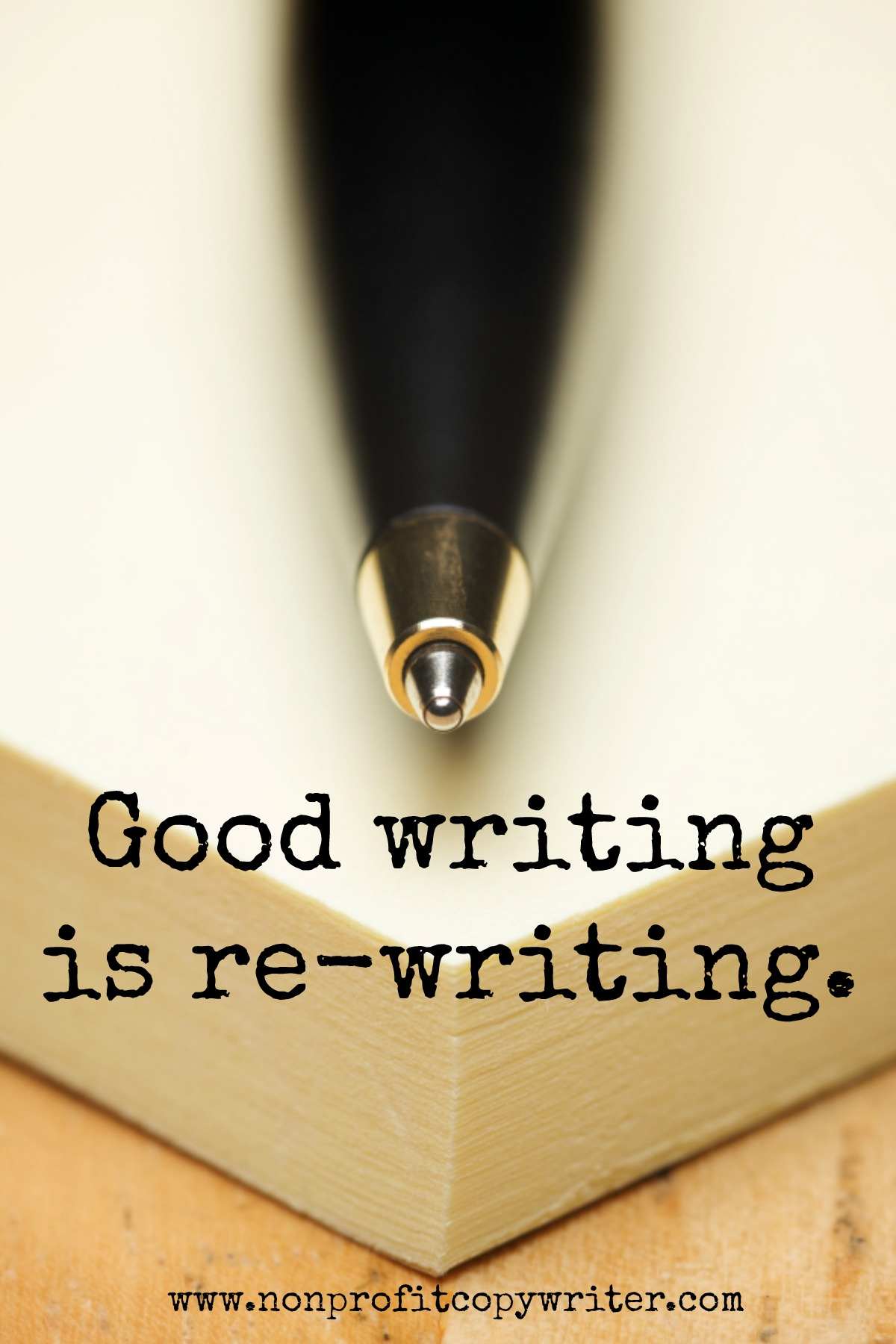 A wise word: good writing is re-writing