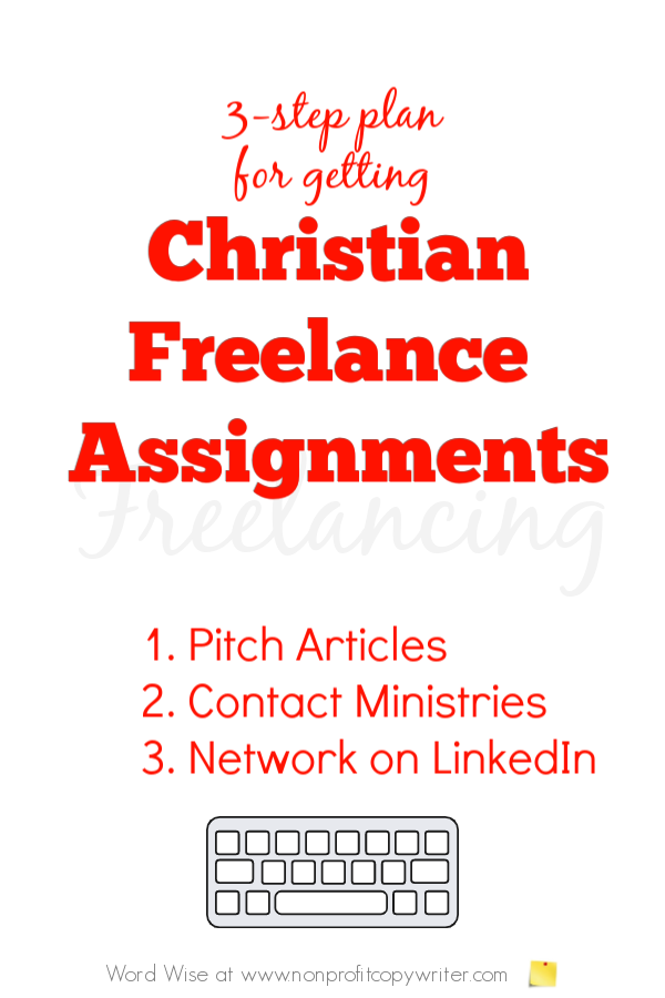Getting Christian freelance job writing assignments: a quick 3-step plan with Word Wise at Nonprofit Copywriter #FreelanceWriting #ChristianWritingResources