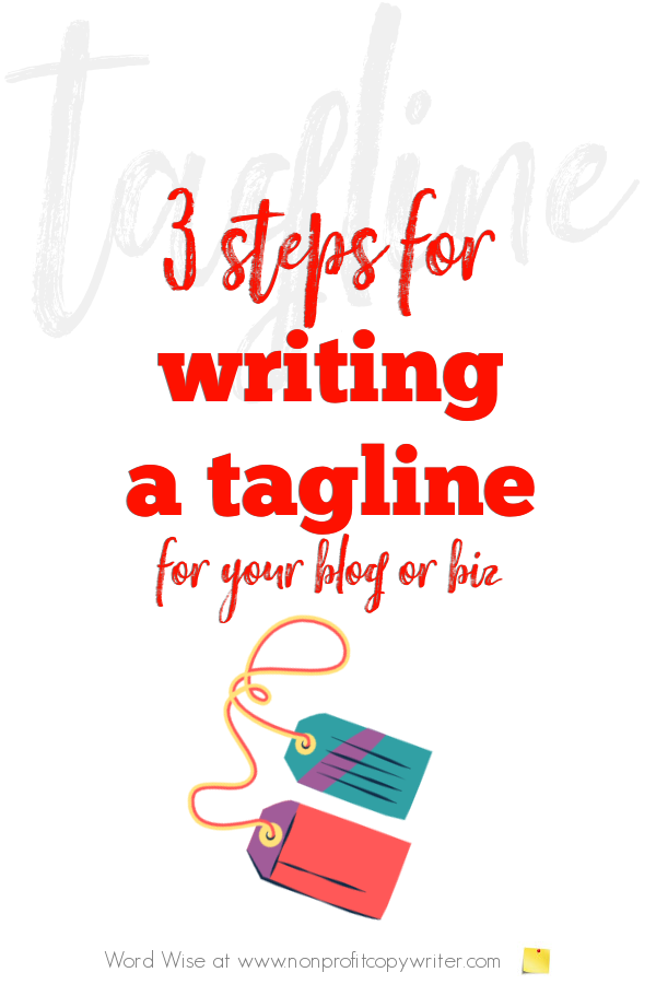 3 steps for #writing a tagline with Word Wise at Nonprofit Copywriter #WritingTips #blogging