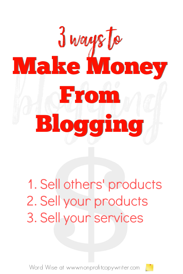 3 ways to make money from #blogging with Word Wise at Nonprofit Copywriter #WritingTips #blog