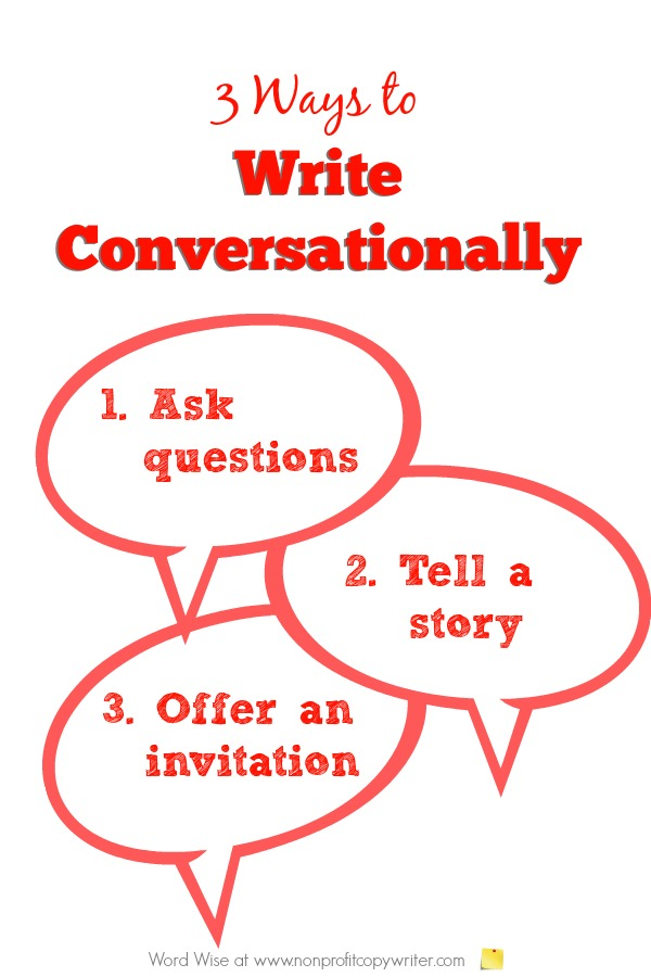 3 practical ways to write conversationally- especially online. Word Wise at Nonprofit Copywriter #WritingTips #FreelanceWriting