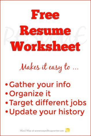 Free Resume Worksheet to help build and write your resume - downloadable. From Word Wise at Nonprofit Copywriter.