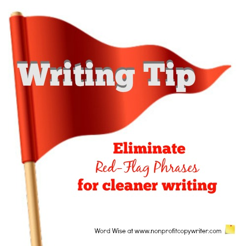 Start a sentence with the subject and eliminate red flag phrases. With Word Wise at Nonprofit Copywriter