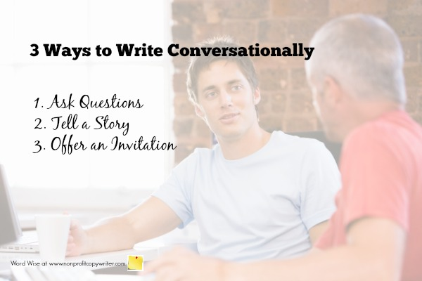 3 ways to write conversationally- especially online. Word Wise at Nonprofit Copywriter