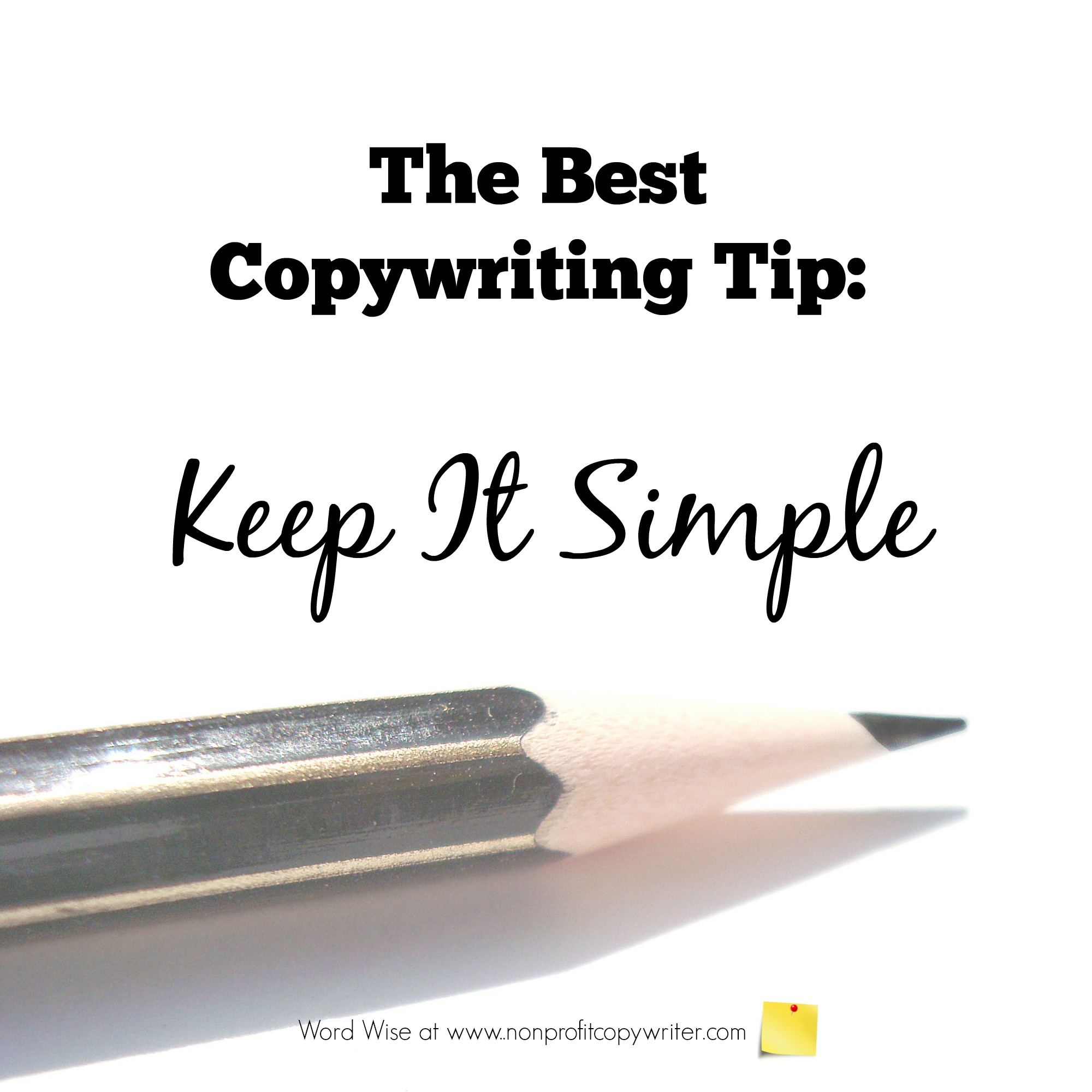Best copywriting tip: keep it simple. Word Wise at Nonprofit Copywriter