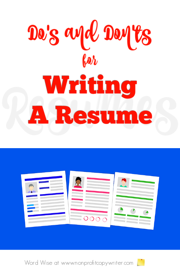 Resume Writing Tips: easy do's and don'ts with Word Wise at Nonprofit Copywriter #WritingTips #amwriting