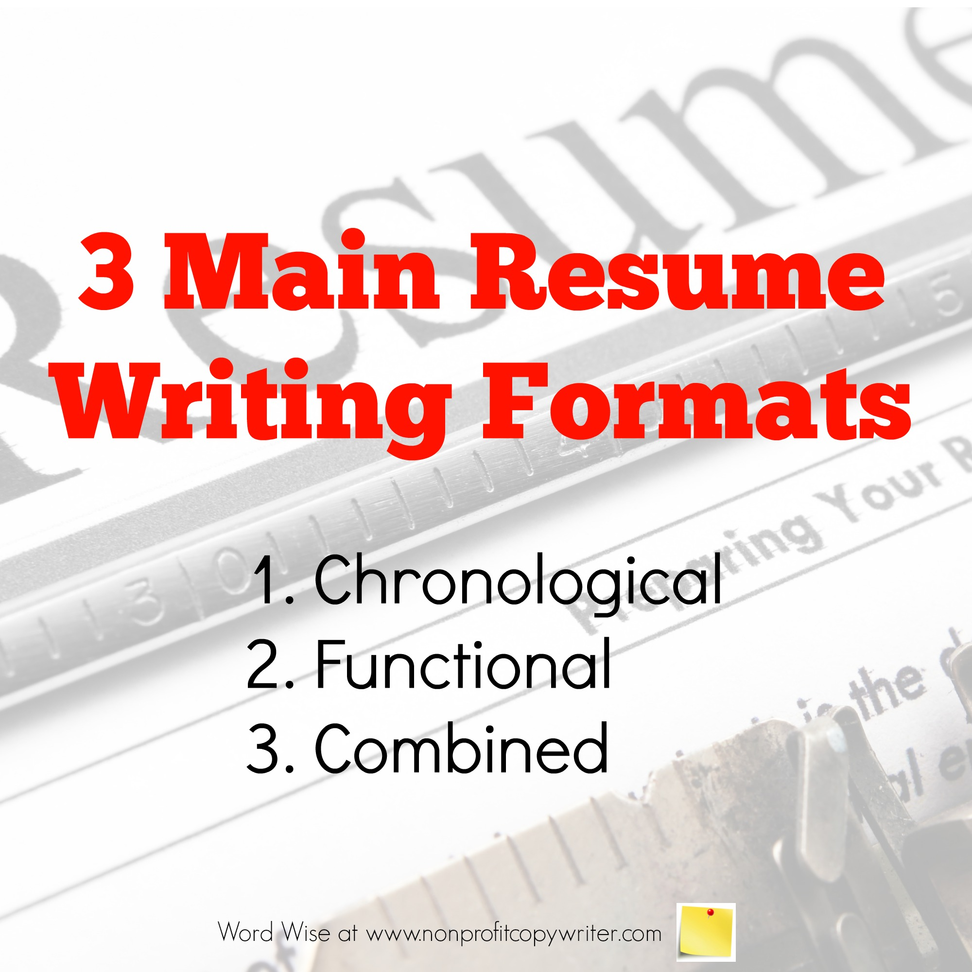 3 Main Resume Writing Formats with Word Wise at Nonprofit Copywriter