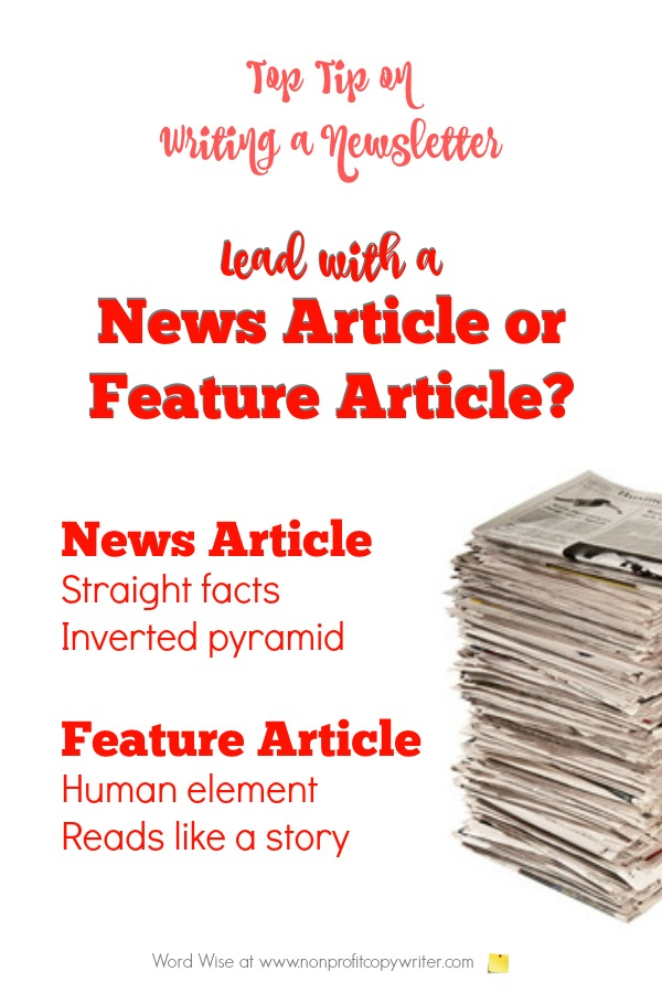 Top tip on writing a newsletter. News article and feature article: what's the difference and which to feature? With Word Wise at Nonprofit Copywriter #WritingTips