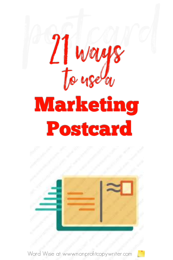 21 ways to use postcards in your marketing mix with Word Wise at Nonprofit Copywriter #Copywriting #FreelanceWriting