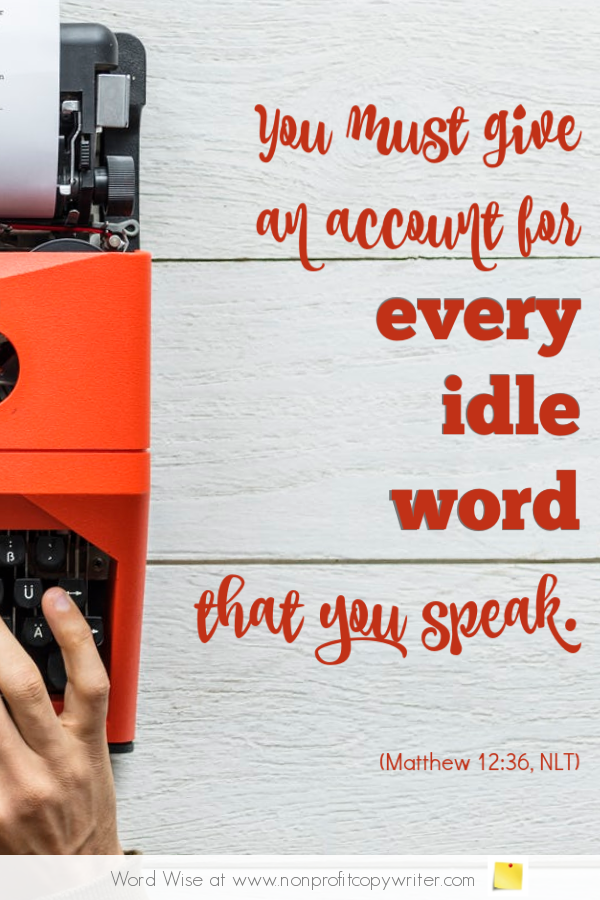 Cut extra words: an online devotional for writers based on Matt 12:36 with Word Wise at Nonprofit Copywriter #ChristianWriting
