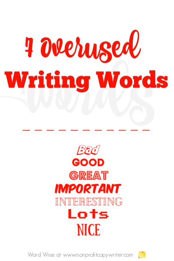 7 overused writing words with Word Wise at Nonprofit Copywriter #FreelanceWriting #amwriting #ContentWriting