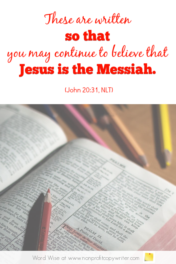 The Thesis Statement: an online devotional for writers based on John 20:30-31 with Word Wise at Nonprofit Copywriter #WritingTips #ChristianWritingResources