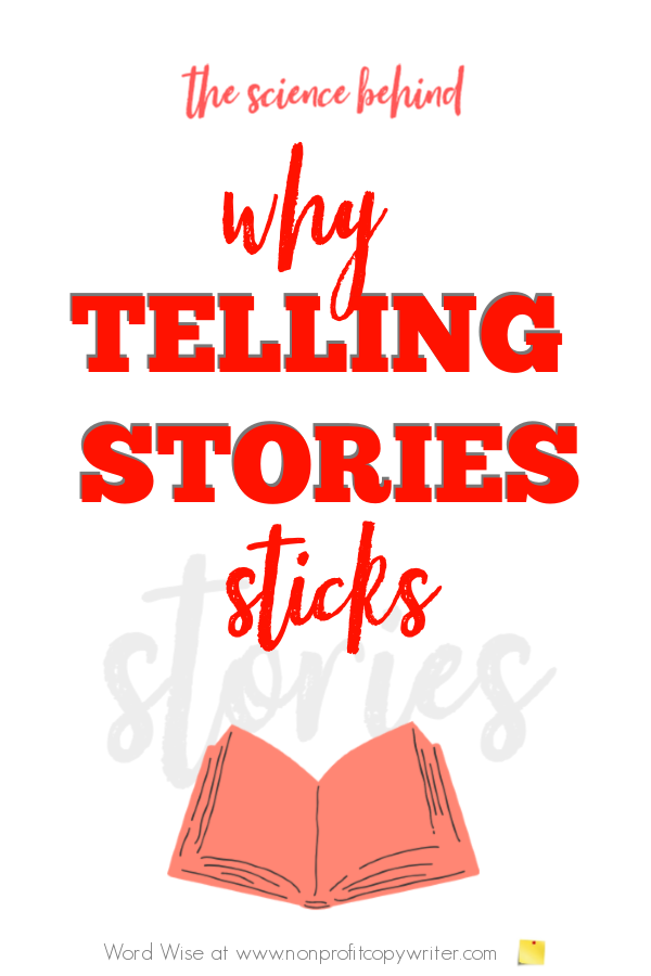 Why Telling Stories Sticks with Word Wise at Nonprofit Copywriter #ContentWriting #PersuasiveWriting #WritingTips