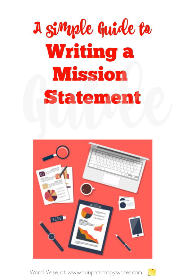 A simple guide for writing a mission statement with Word Wise at Nonprofit Copywriter #nonprofits #WritingTips #FreelanceWriting