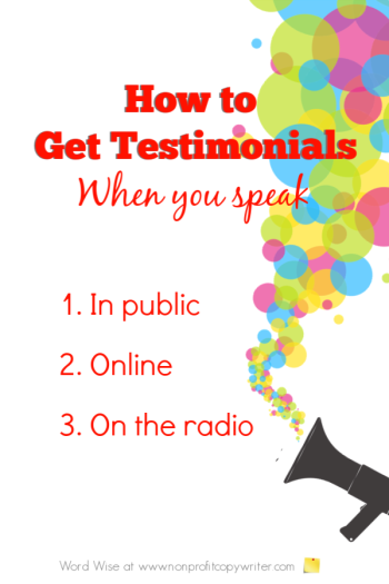 How to get testimonials when you speak with Word Wise at Nonprofit Copywriter #WritingTips #WritingTutorials #FreelanceWriting