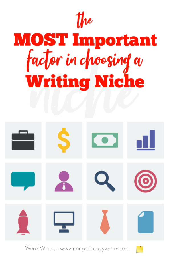 The most important factor in choosing a #ContentWriting niche with Word Wise at Nonprofit Copywriter #FreelanceWriting