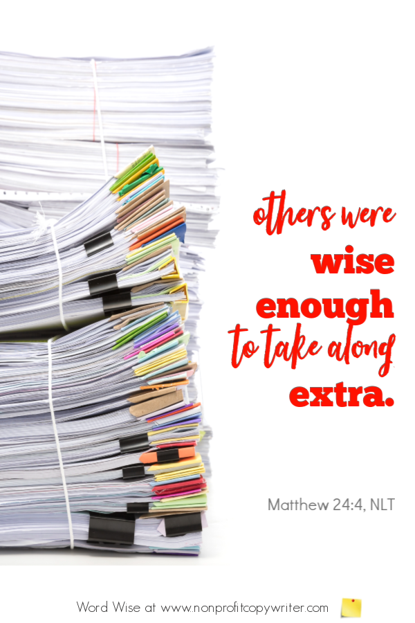The research: it's wise to gather extra. A #devotional for #writers based on Mt 25:4 with Word Wise at Nonprofit Copywriter #WritingArticles #ChristianWriting