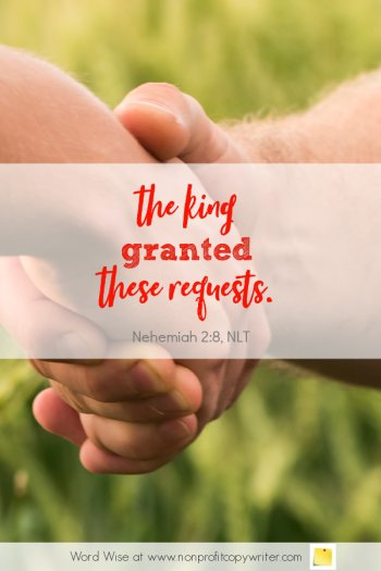 The Funding Request: a #devotional for #writers based on Neh 2:8 with Word Wise at Nonprofit Copywriter #WritingTips #GrantWriting #nonprofits