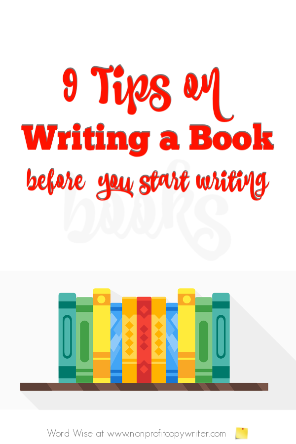 Tips on writing a book before you get started with Word Wise at Nonprofit Copywriter #amwriting #WritingTips #FreelanceWriting