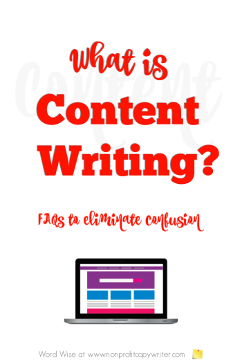 What is content writing? A simple explanation to clear up the confusion with Word Wise at Nonprofit Copywriter  #FreelanceWriting #ContentMarketing