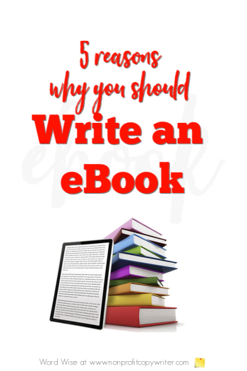 5 great reasons why you should write an eBook with Word Wise at Nonprofit Copywriter #WritingTips #FreelanceWriting