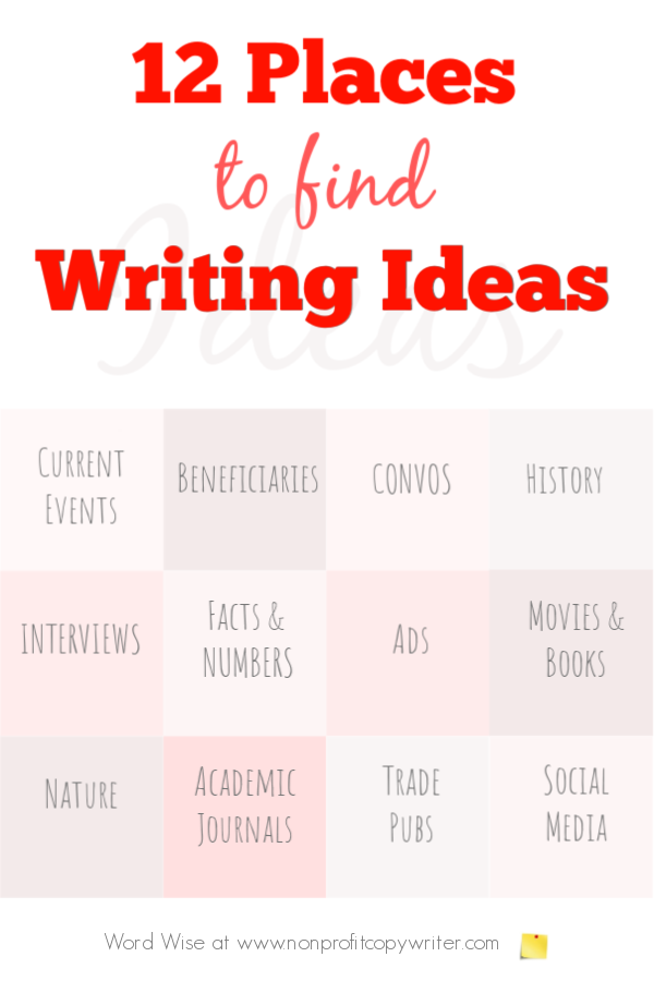12 places to find story writing ideas for your content with Word Wise at Nonprofit Copywriter #FreelanceWriting #Storytelling #ContentWriting #WritingArticles