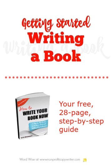Free ebook: Write Your Book Now - a Step-By-Step Guide to Writing a Book and Getting It to Publication with Word Wise at Nonprofit Copywriter
