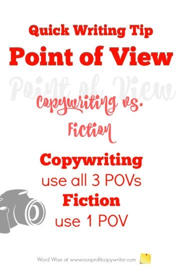 Point of view: #WritingTip for using point of view in copywriting and content writing vs. using point of view in fiction. Word Wise at Nonprofit Copywriter