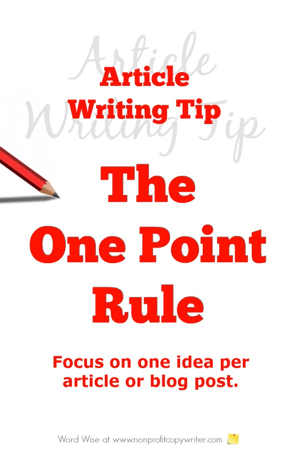 Top article writing tip: The One Point Rule. Useful if you're a freelancer, writer, blogger. With Word Wise at Nonprofit Copywriter