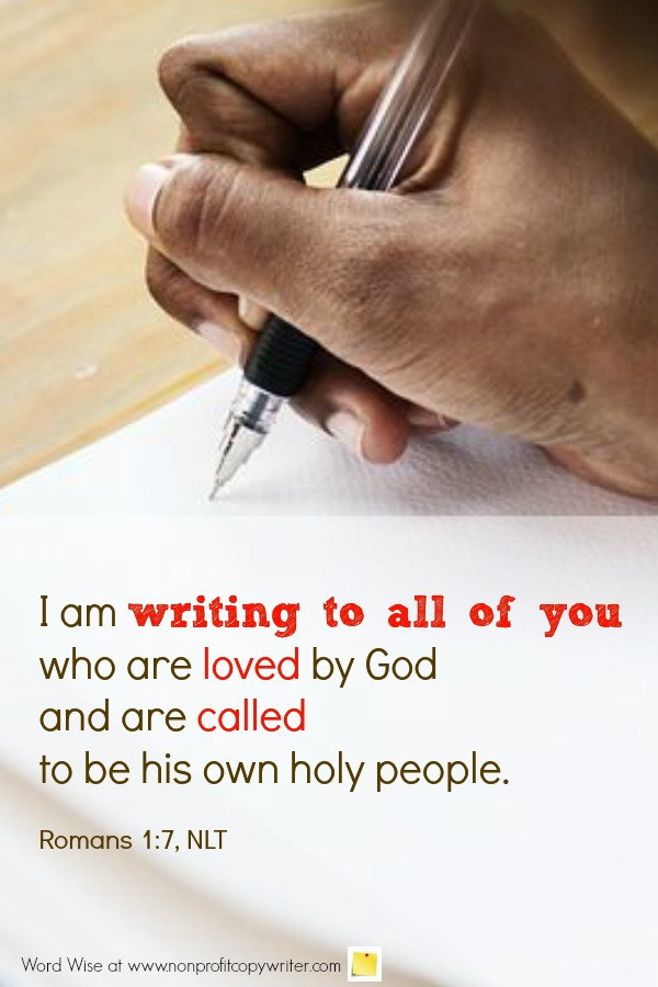 The Opening Line: Letter Writing Tips from the World's Most Famous Letter Writer. An online devotional for writers based on Romans 1:7 with Word Wise at Nonprofit Copywriter #WritingTips