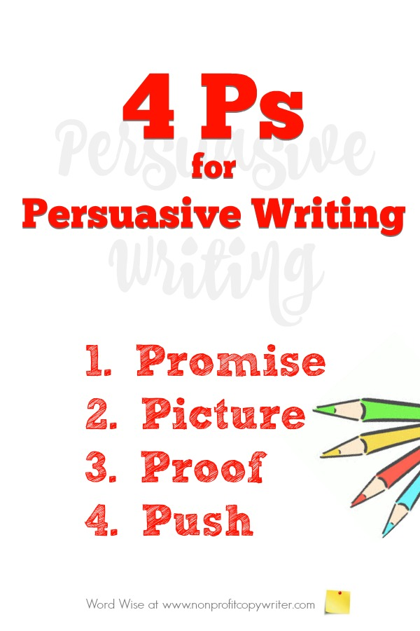 The 4 Ps for writing persuasively: helpful writing formula for copywriting, content writing, fundraising writing with Word Wise at Nonprofit Copywriter