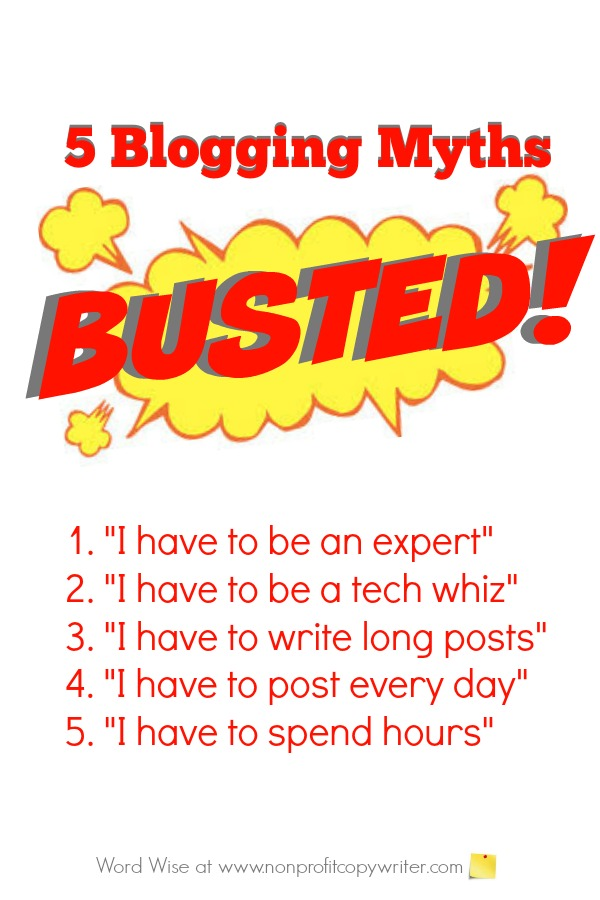 Tips for Writing a Blog: 5 Blogging Myths Busted with Word Wise at Nonprofit Copywriter. #WritingTips #FreelanceWriting #ContentWriting