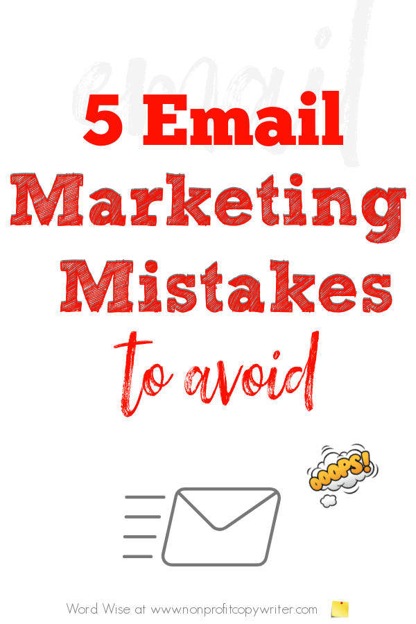 5 #EmailMarketing mistakes to avoid with Word Wise at Nonprofit Copywriter #WritingTips #ContentMarketing