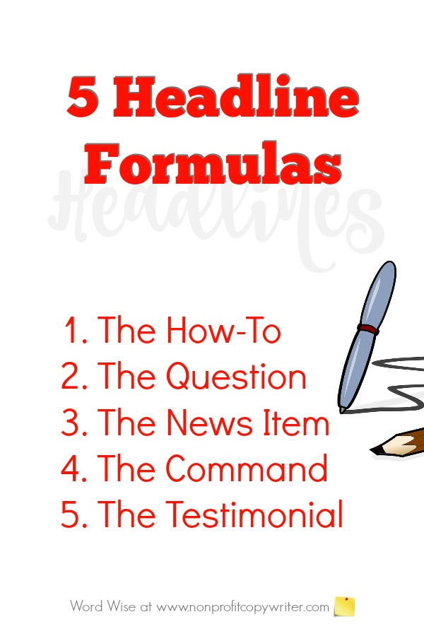 5 headline formulas to use in content writing and copywriting with Word Wise at Nonprofit Copywriter. #WritingTips for #FreelanceWriters and #ContentWriters