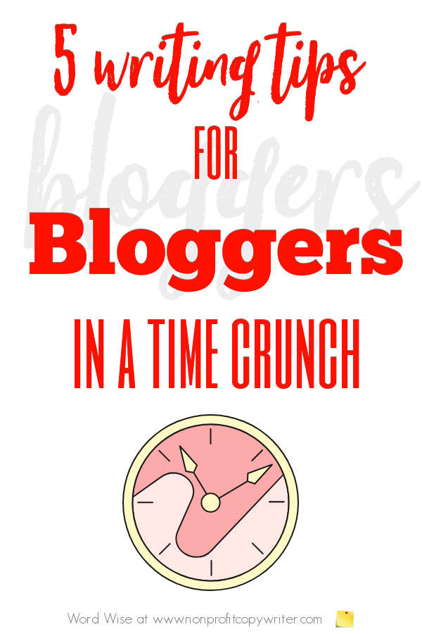 5 #WritingTips for #bloggers in a time crunch with Word Wise at Nonprofit Copywriter #blogs #blogging