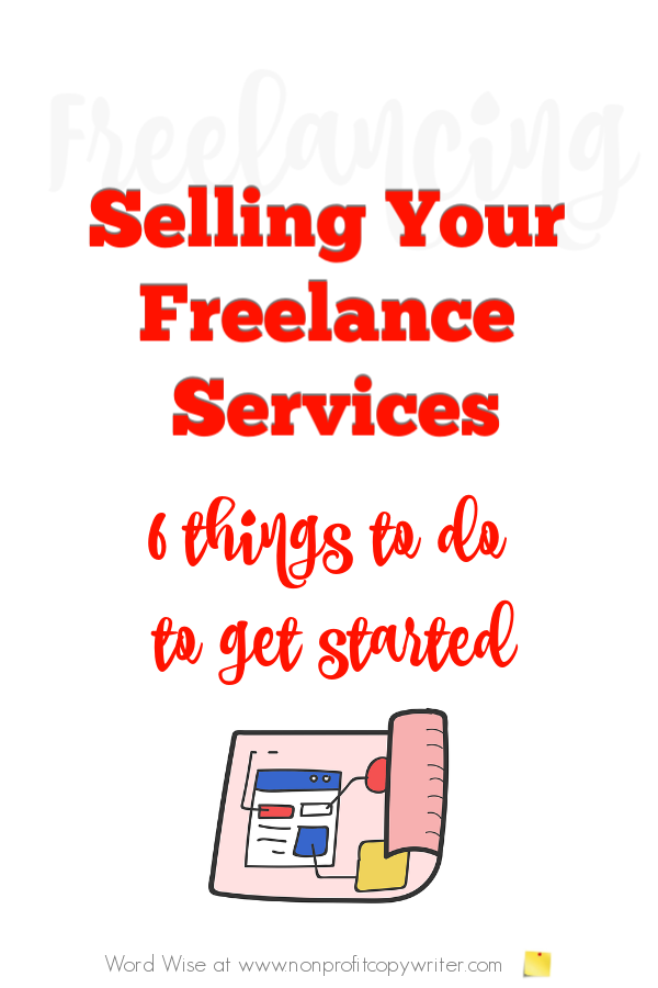 Selling your services: 6 #WritingTips for getting started with #FreelanceWriting with Word Wise at Nonprofit Copywriter