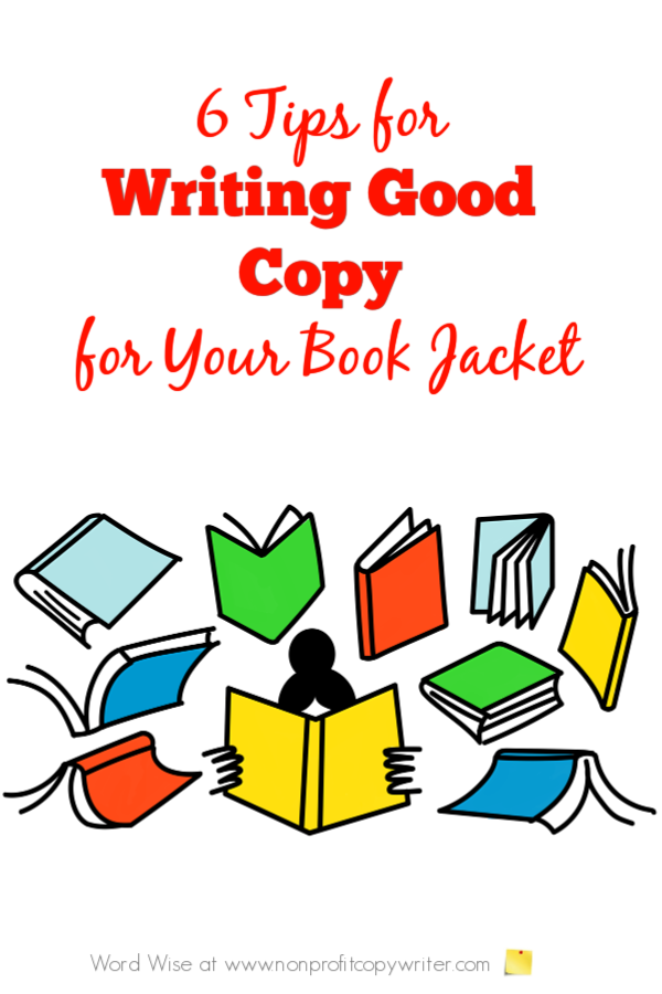 6 tips for writing good copy for your book jacket with Word Wise at Nonprofit Copywriter #WritingTips #Copywriting #ChristianWritingResources