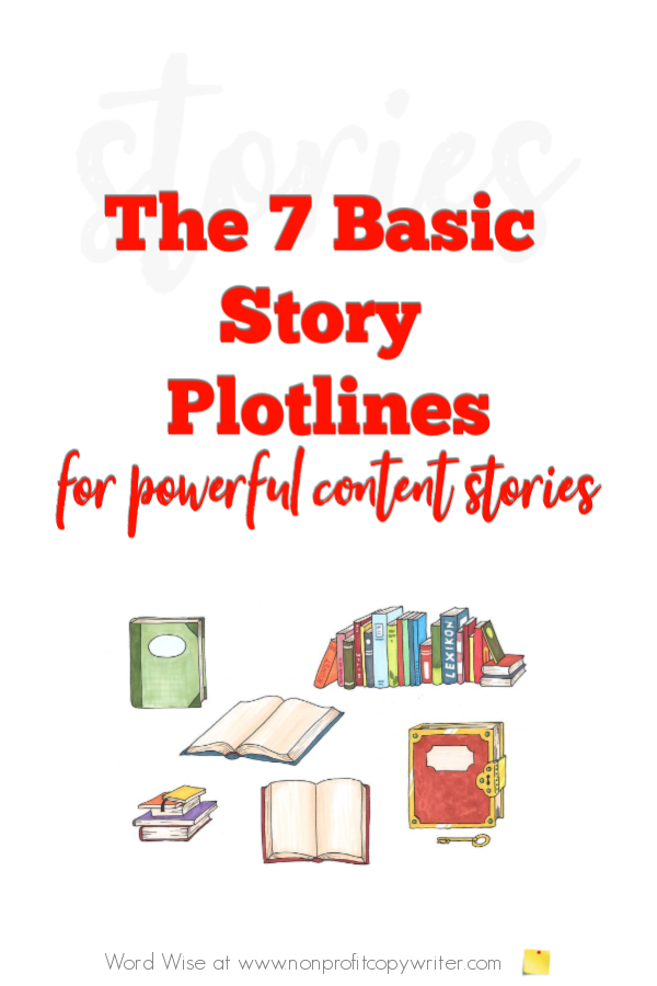 7 basic story plots to use in #ContentWriting with Word Wise at Nonprofit Copywriter #FreelanceWriting #WritingTips #Storytelling