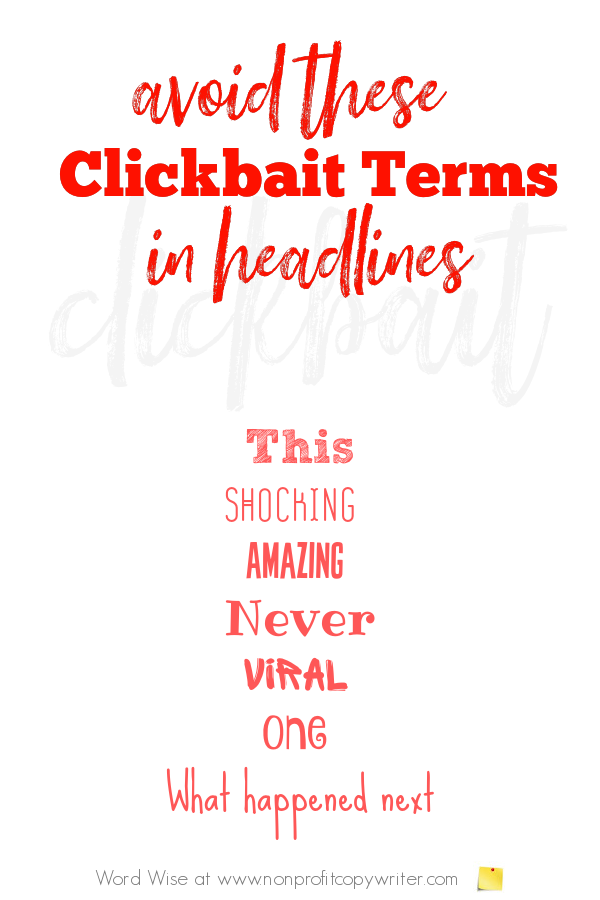 These terms contribute to clickbait headlines with Word Wise at Nonprofit Copywriter #WritingTips #ContentWriting
