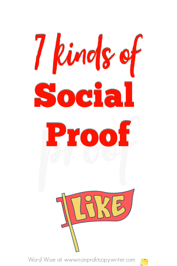 7 kinds of social proof to use in persuasive writing with Word Wise at Nonprofit Copywriter #Copywriting #Blogging #WritingTips