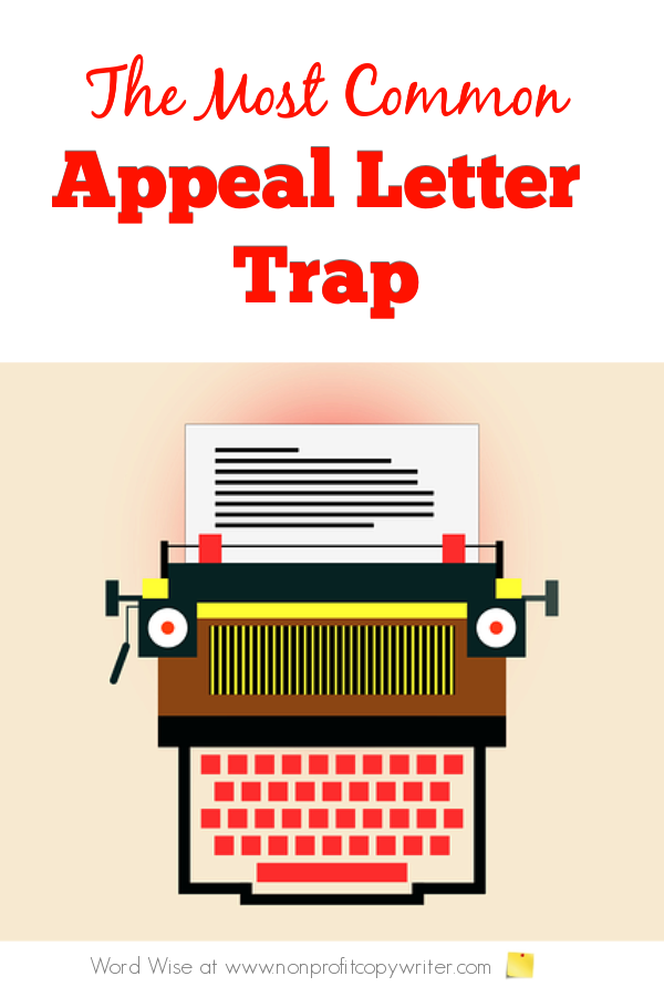 The most common appeal letter trap with Word Wise at Nonprofit Copywriter. #FundraisingWriting #FreelanceWriting