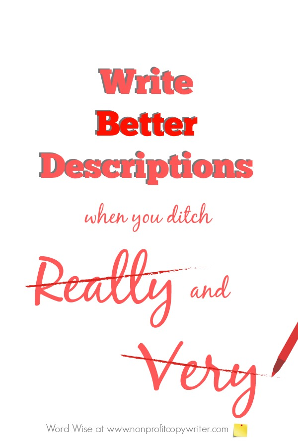 Write better descriptions: ditch these 2 words! With Word Wise at Nonprofit Copywriter #WritingTips #DIY #ContentWriting