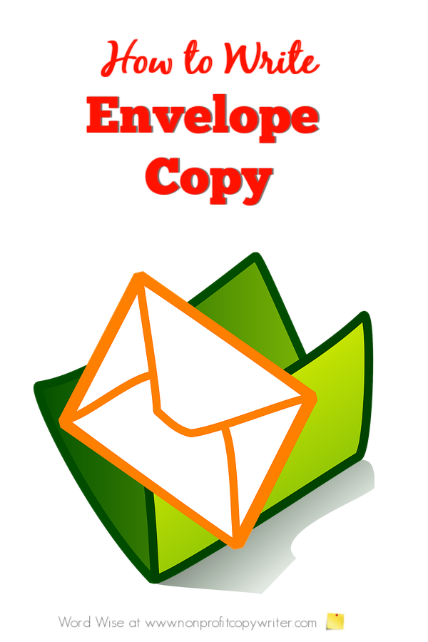 How to write copy for envelope carriers with Word Wise at Nonprofit Copywriter #Copywriting #WritingTips #FundraisingWriting