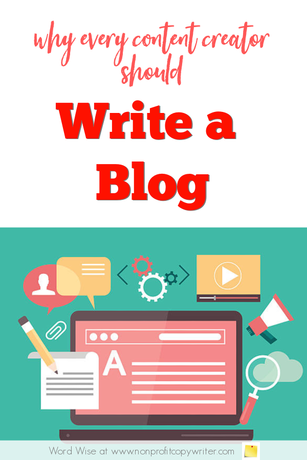 Why every content creator should write a #blog with Word Wise at Nonprofit COpywriter #blogging #WritingTips