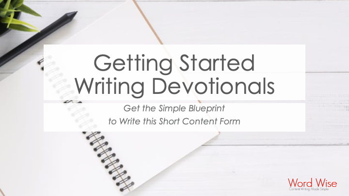 Getting Started Writing Devotionals mini-course with Word Wise at Nonprofit Copywriter #ChristianWritingResources