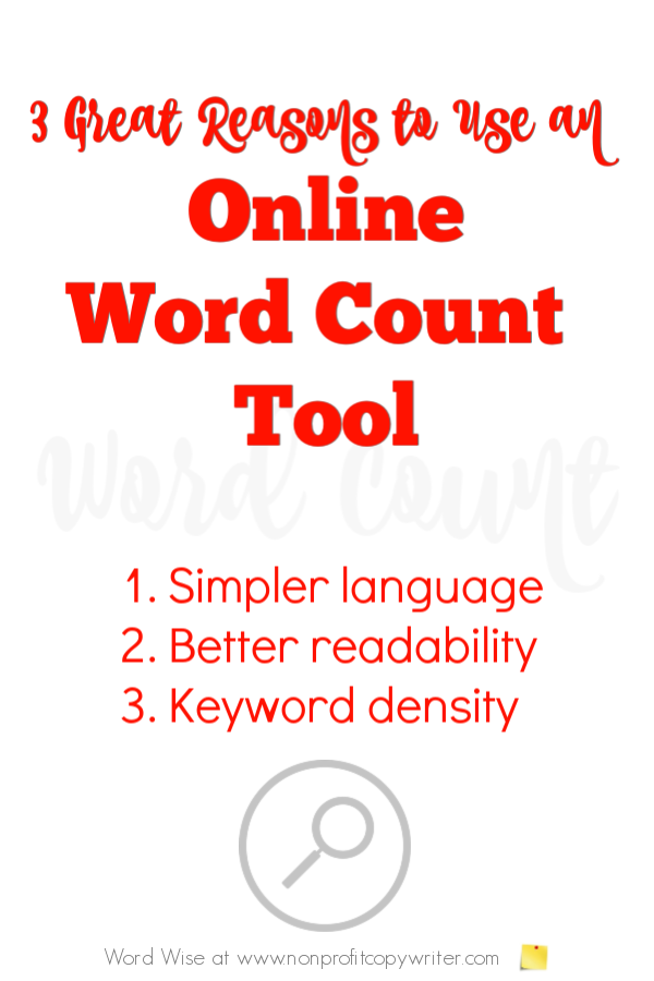 3 great reasons to use an online word count tool with Word Wise at Nonprofit Copywriter #WritingTip #FreelanceWriting #amwriting
