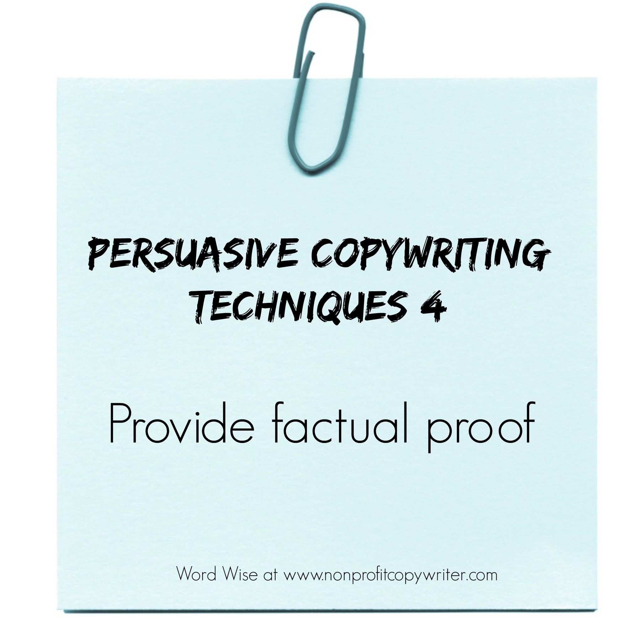 Persuasive Copywriting Techniques 4: Provide Factual Proof with Word Wise at Nonprofit Copywriter