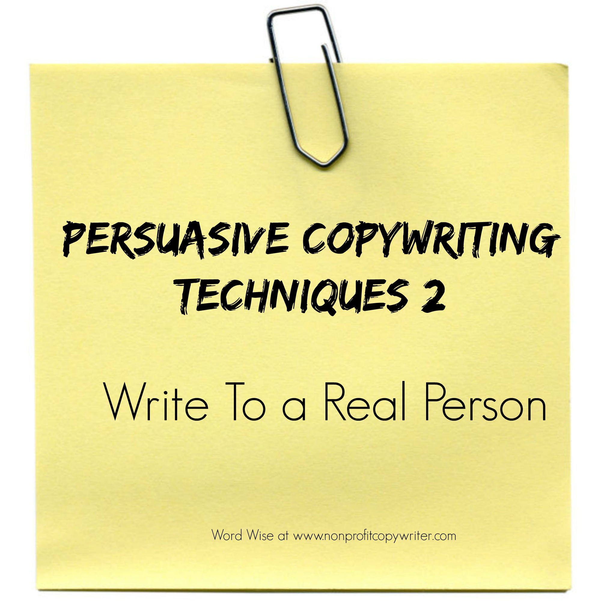 Persuasive Copywriting Techniques 2: write to a real person with Word Wise at Nonprofit Copywriter
